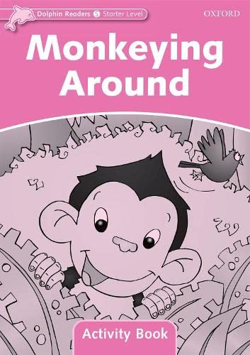 9780194401371: Dolphin Readers Starter Level: Monkeying Around Activity Book