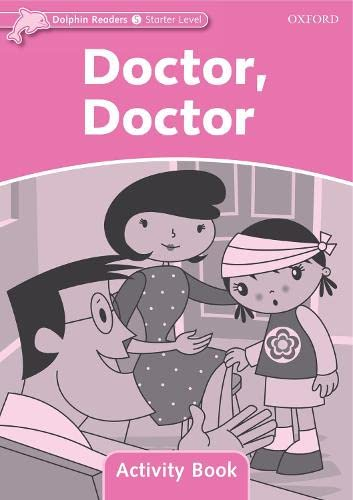 9780194401401: Dolphin Readers: Starter Level: 175-Word Vocabulary Doctor, Doctor Activity Book