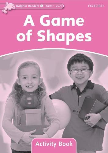 9780194401425: Dolphin Readers: Starter Level: 175-Word Vocabulary A Game of Shapes Activity Book