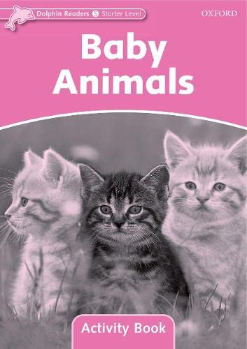 9780194401432: Dolphin Readers: Starter Level: 175-Word Vocabulary Baby Animals Activity Book