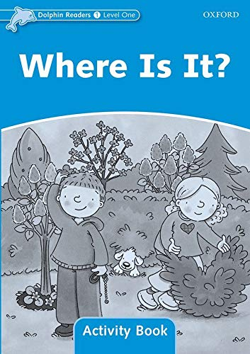 9780194401456: Dolphin Readers: Level 1: 275-Word Vocabulary Where Is It? Activity Book