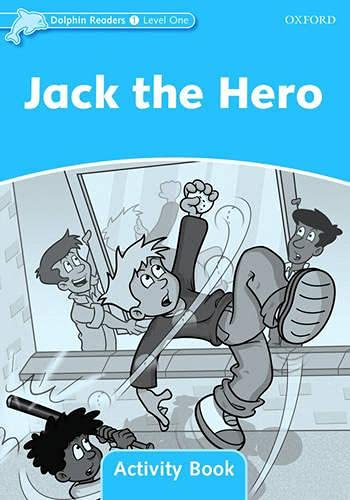 Dolphin Readers Level 1: Jack The Hero Activity Book