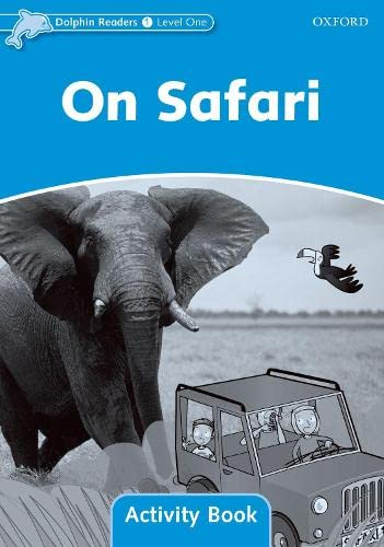 9780194401487: Dolphin Readers Level 1: On Safari Activity Book (Dolphon Readers, Level 1)