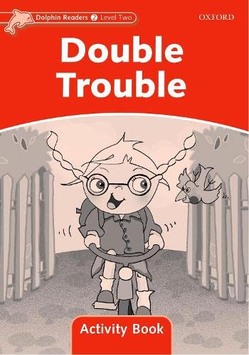 9780194401524: Dolphin Readers: Level 2: 425-Word Vocabulary Double Trouble Activity Book