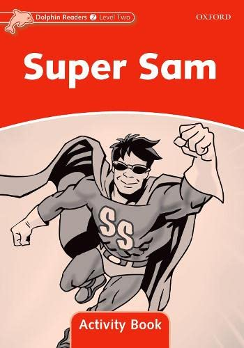 Dolphin Readers: Level 2: 425-Word Vocabulary Super Sam Activity Book (0194401537) by [???]