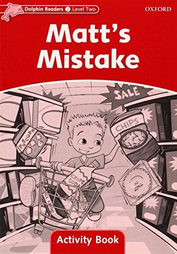 9780194401579: Dolphin Readers Level 2: Matt's Mistake Activity Book (Dolphin Readers, Level Two)