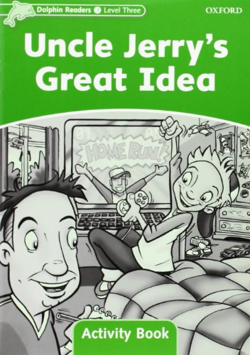 9780194401630: Dolphin Readers: Level 3: 525-Word Vocabulary Uncle Jerry's Great Idea Activity Book