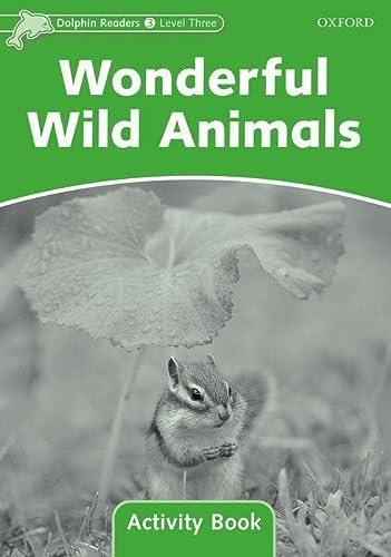9780194401654: Dolphin Readers: Level 3: 525-Word Vocabulary Wonderful Wild Animals Activity Book