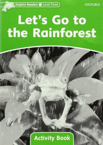 9780194401678: Dolphin Readers Level 3: Let's Go to the Rainforest Activity Book (Dolphin Readers, Level Three)