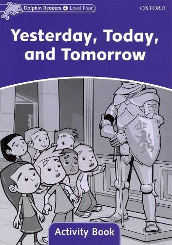 9780194401692: Dolphin Readers: Level 4: 625-Word Vocabulary Yesterday, Today and Tomorrow Activity Book