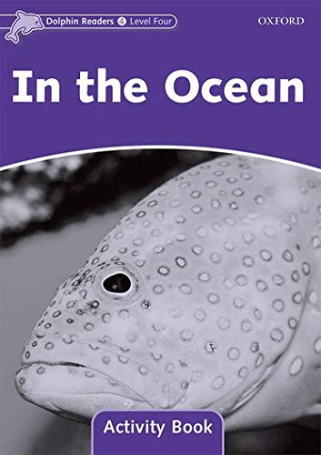 9780194401746: Dolphin Readers Level 4: In the Ocean Activity Book