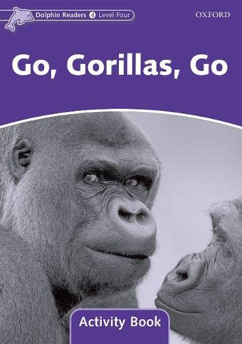 9780194402002: Dolphin Readers: Level 4: 625-Word Vocabulary Go, Gorillas, Go Activity Book