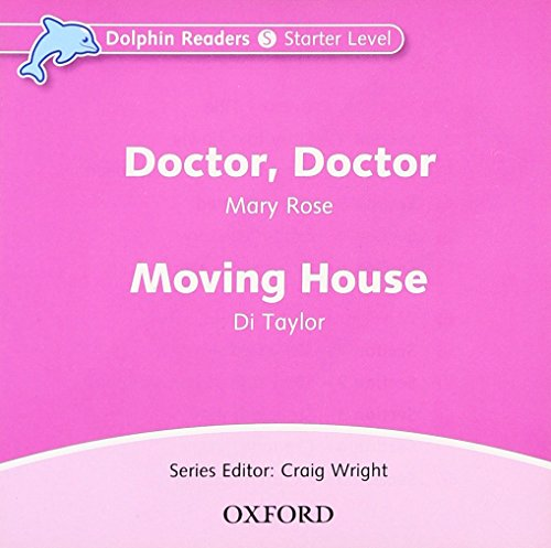 9780194402033: Dolphin Readers: Starter Level: 175-Word Vocabulary Doctor, Doctor & Moving House Audio CD
