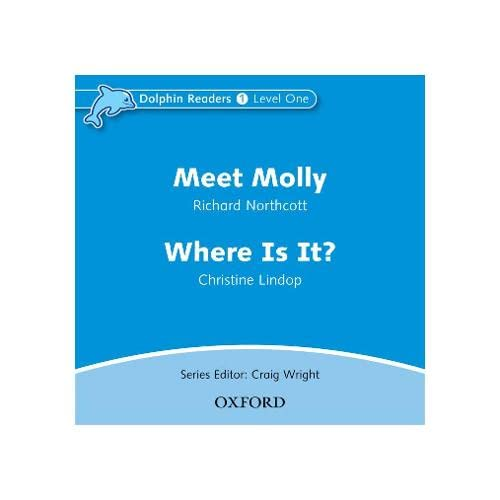 9780194402057: Dolphin Readers: Level 1: 275-Word Vocabulary Meet Molly & Where Is It? Audio CD