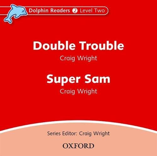 9780194402095: Dolphin Readers: Level 2: Double Trouble & Super Sam Audio CD