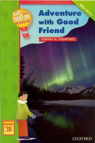 9780194405089: Up and Away Readers: Level 3: Adventure with a Good Friend: Adventure with Good Friend Reader 3B