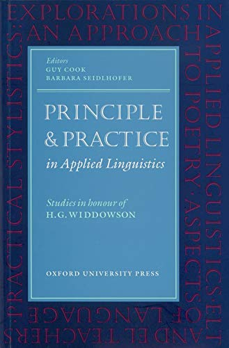 Principle and Practice in Applied Linguistics: Studies in Honour of H. G. Widdowson (Oxford Appli...