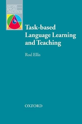 Task-based Language Learning and Teaching: Rod Ellis