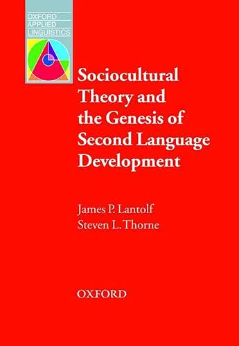 9780194421812: Oxford Applied Linguistics: Sociocultural Theory and the Genesis of Second Language Development