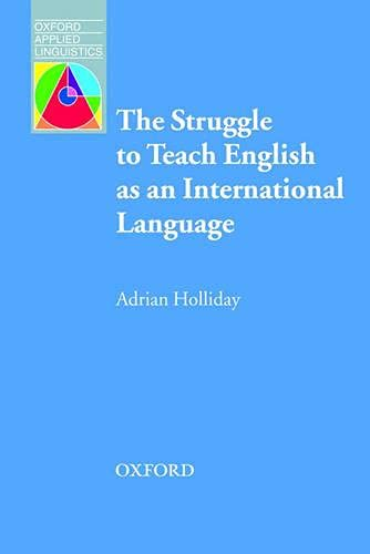 Oxford Applied Linguistics: The Struggle to teach English as an International Language