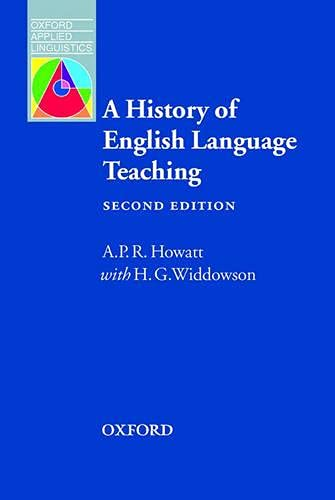 A History of ELT, Second Edition (Paperback): A. P. R.