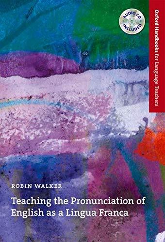 9780194422000: Teaching the Pronunciation of English as a Lingua Franca: A user-friendly handbook which explores the benefits of an English as a Lingua Franca approach to pronunciation