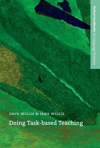 Doing Task-Based Teaching: A practical guide to task-based teaching for ELT training courses and ...