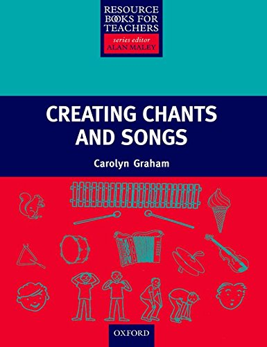 9780194422369: Resource Books for Teachers: Creating Chants and Songs (Resource Book For Teachers)