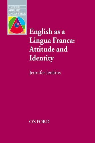 9780194422376: English as a Lingua Franca: Attitude and Identity