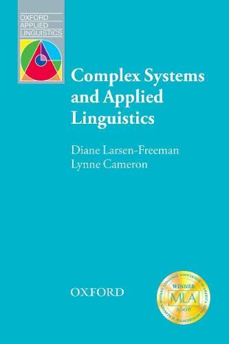 Complex Systems and Applied Linguistics (Oxford Applied: Diane Larsen-Freeman