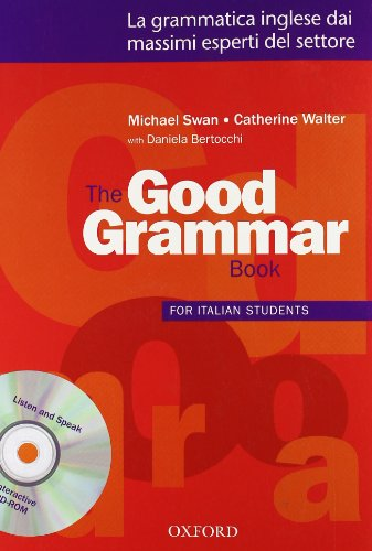 9780194422550: The good grammar for italian students. Student's book. Per le Scuole superiori. Con CD-ROM