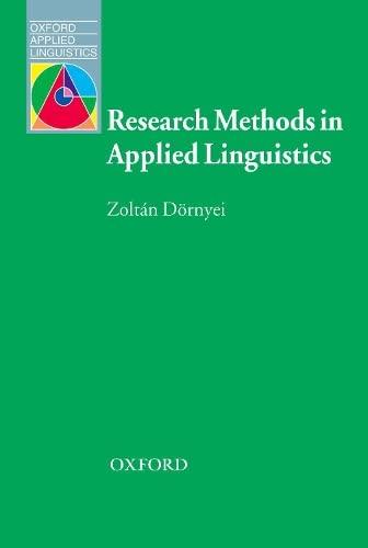 Research Methods in Applied Linguistics: Quantitative, Qualitative,: D?rnyei, Zoltan