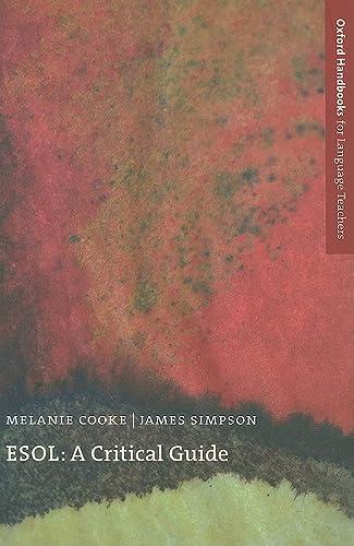 9780194422673: ESOL: A Critical Guide (Oxford Handbooks for Language Teachers Series)