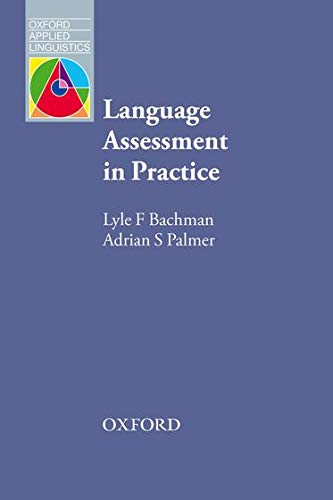 Language Assessment in Practice: Lyle F. Bachman,