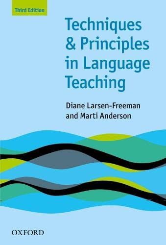 Techniques and Principles in Language Teaching: Larsen-Freeman, Diane/ Anderson,