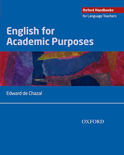9780194423717: English for Academic Purposes: A comprehensive overview of EAP and how it is best taught and learnt in a variety of academic contexts (Oxford Handbooks for Language Teachers)