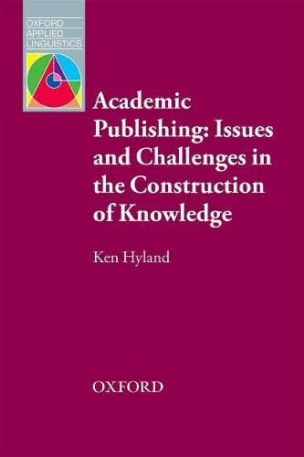 9780194423953: Academic Publishing: Issues and Challenges in the Construction of Knowledge (Oxford Applied Linguistics)