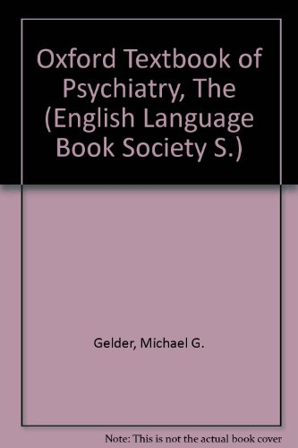 9780194424097: Oxford Textbook of Psychiatry, The (English Language Book Society S.)