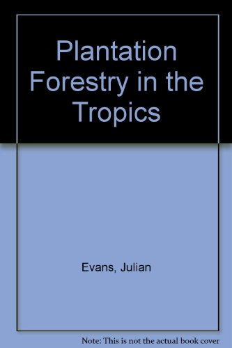 9780194424448: Plantation Forestry in the Tropics