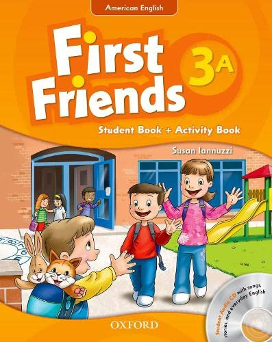9780194433501: First Friends (American English): 3: Student Book/Workbook A and Audio CD Pack: First for American English, first for fun!