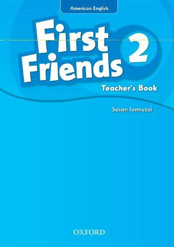 9780194433563: First Friends (American English): 2: Teacher's Book: First for American English, first for fun!