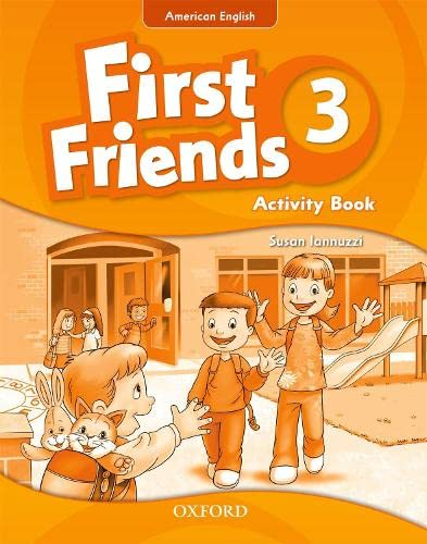First Friends (American English): 3: Activity Book: First for American English, first for fun!: ...