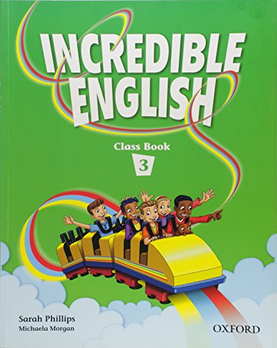 Incredible English 3: Class Book: Sarah Phillips; Michaela