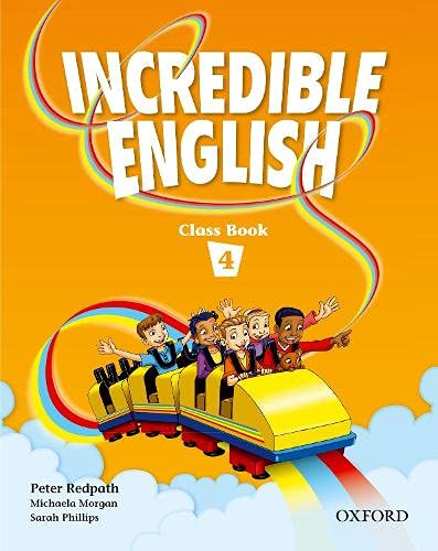 Incredible English 4: Class Book: Peter Redpath; Michaela