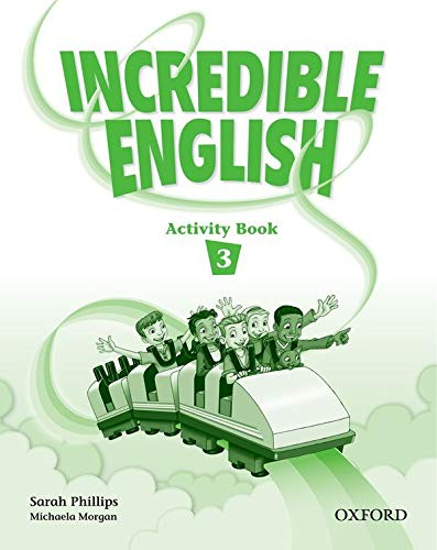 Incredible English 3: Activity Book: Sarah Phillips