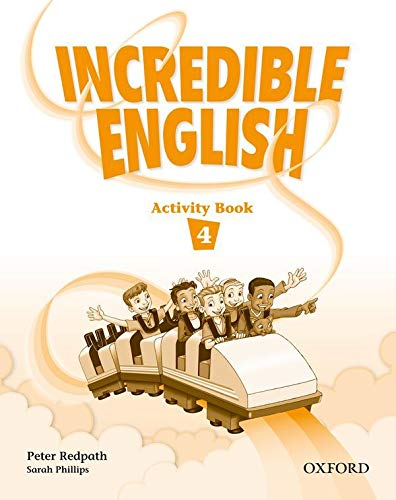 Incredible English 4: Activity Book: Peter Redpath; Sarah
