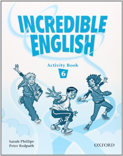 9780194440189: Incredible English 6: Activity Book