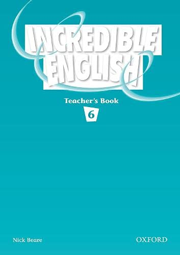 9780194440240: Incredible English 6: Teacher's Book