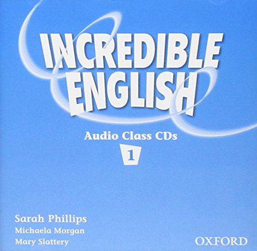 Incredible English 1: Class Audio CD: Sarah Phillips; Michaela