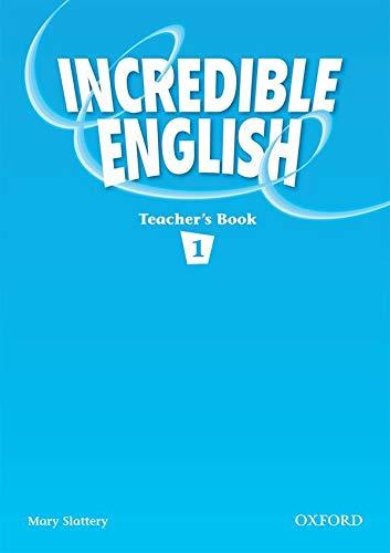 9780194441308: Incredible English 1: Teacher's Book